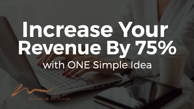 Increase Your Revenue by 75% With One Simple Idea