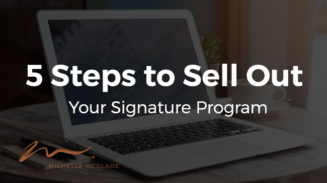 5 Steps to Sell Out Your Signature Program