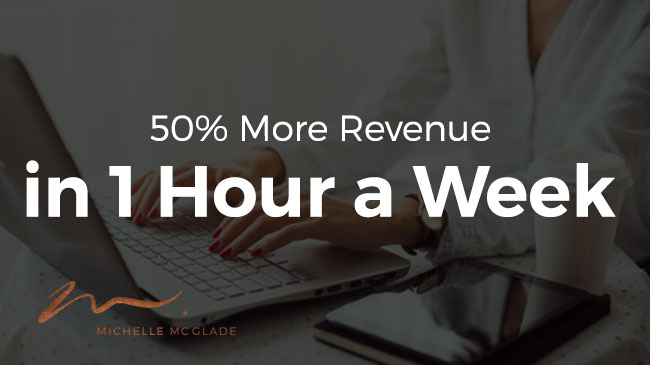 50% More Revenue in One Hour a Week