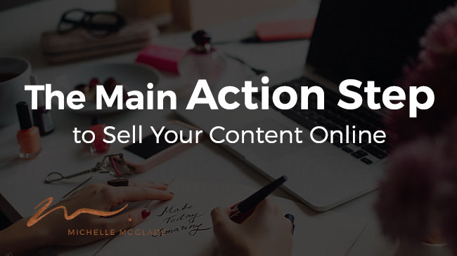 Main Action Step to Sell Your Content Online