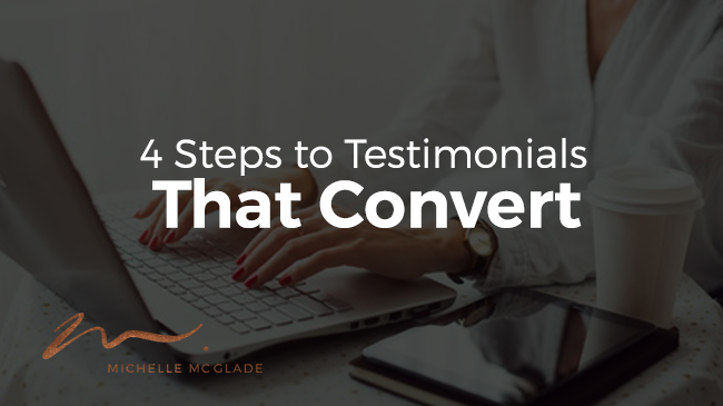 4 Steps to Testimonials That Convert