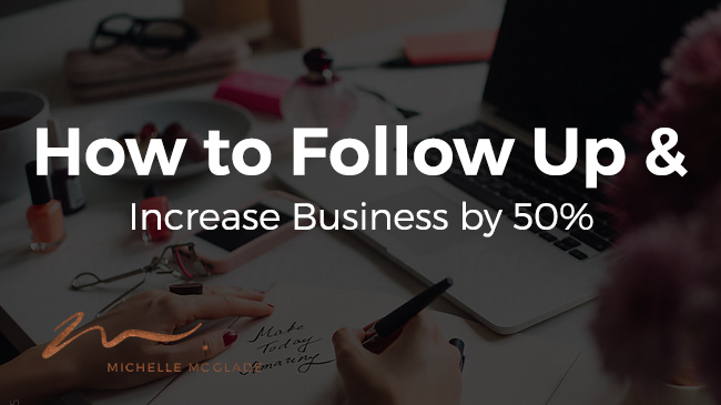 How to Follow Up and Increase Business By 50%