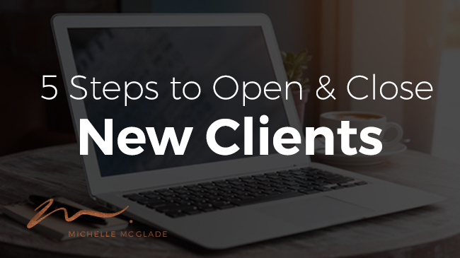 5 Steps to Open and Close New Clients