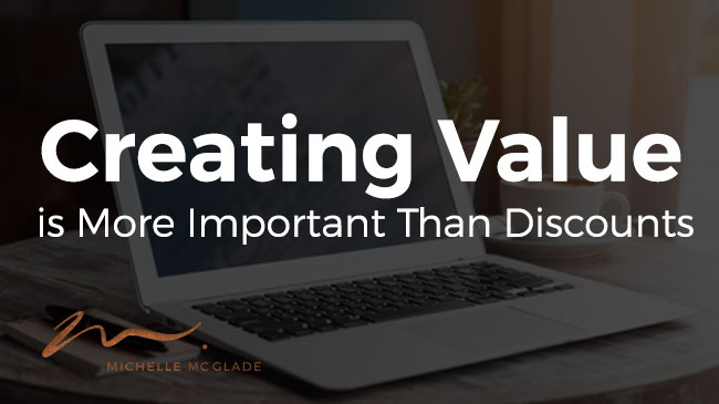 Creating Value is More Important Than Discounts