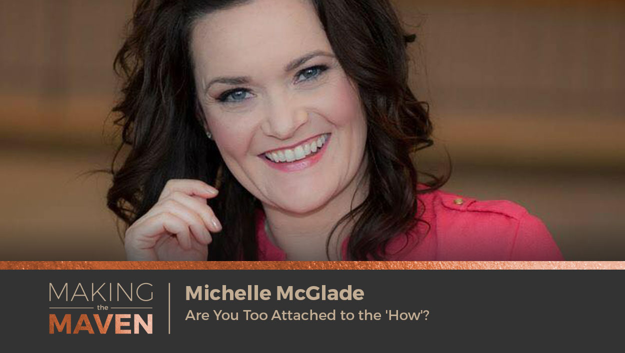 Are You Too Attached to the 'How'?
